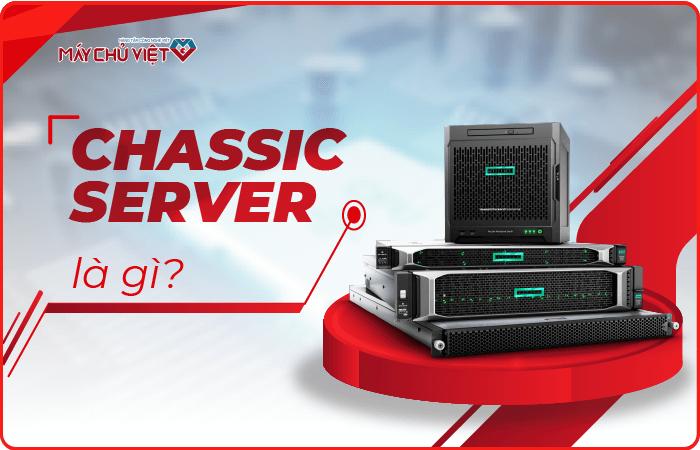 chassis server là gì banner 700x450